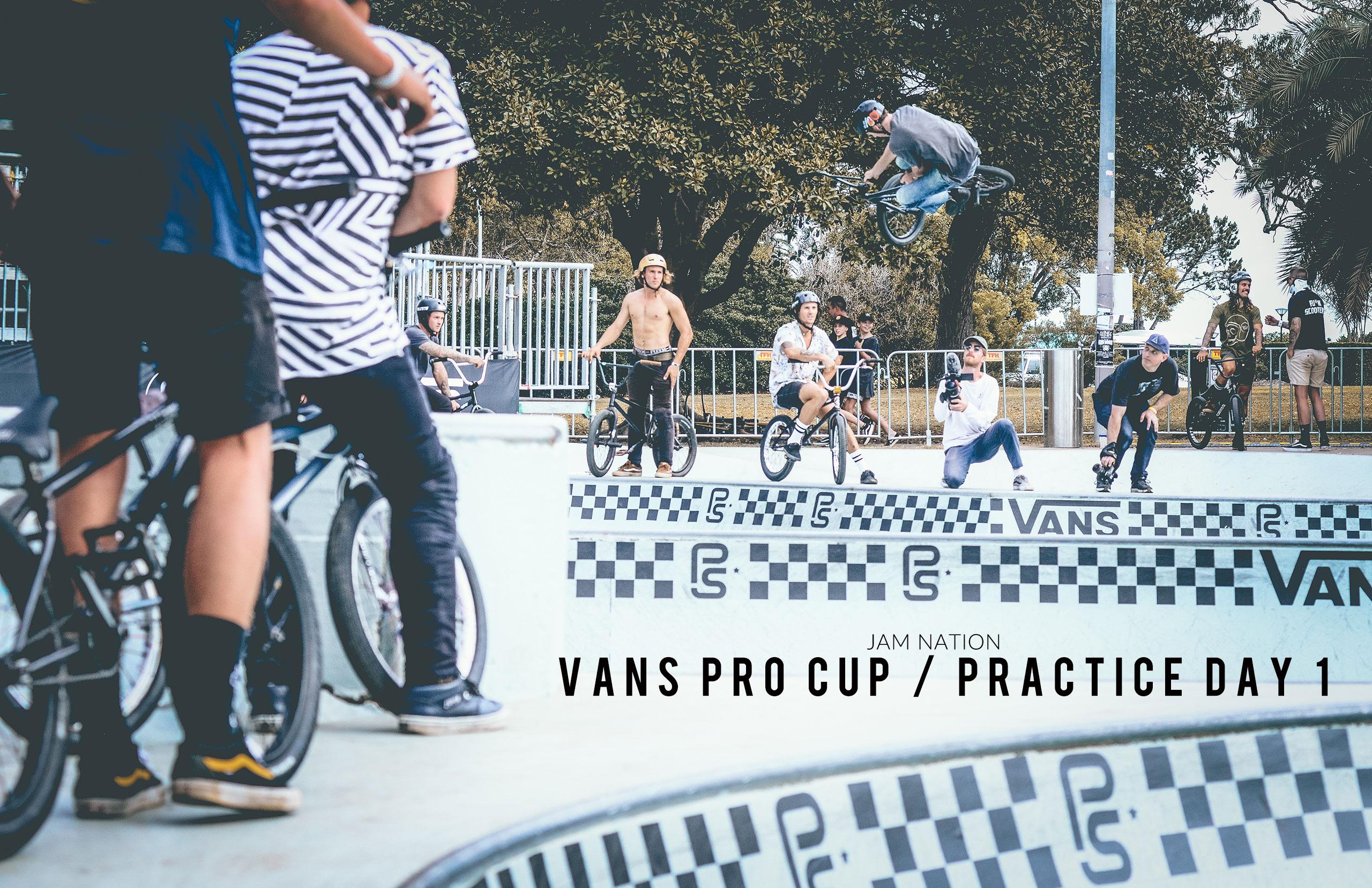VANS BMX PRO CUP DAY 1 (PRACTICE)